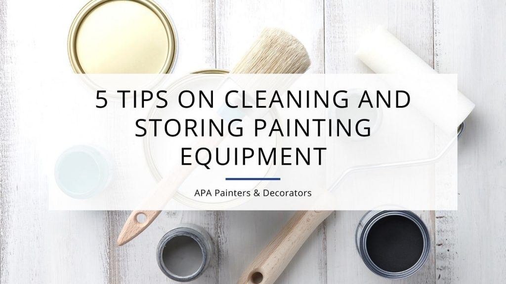 5 Tips On Cleaning And Storing Painting Equipment